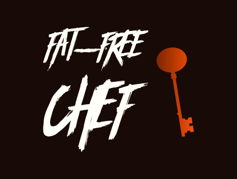 • FAT-FREE CHEF™ •