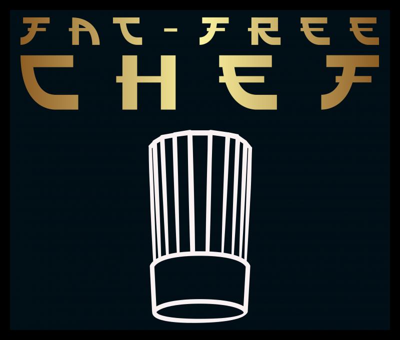 FAT-FREE CHEF™